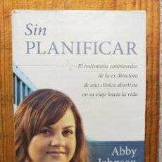 Libros de segunda mano: SIN PLANIFICAR. ABBY JOHNSON. ISBN 9788498405736. Lote 198606676