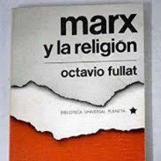 Libros de segunda mano: MARX Y LA RELIGION. OCTAVIO FULLAT. Lote 198607813
