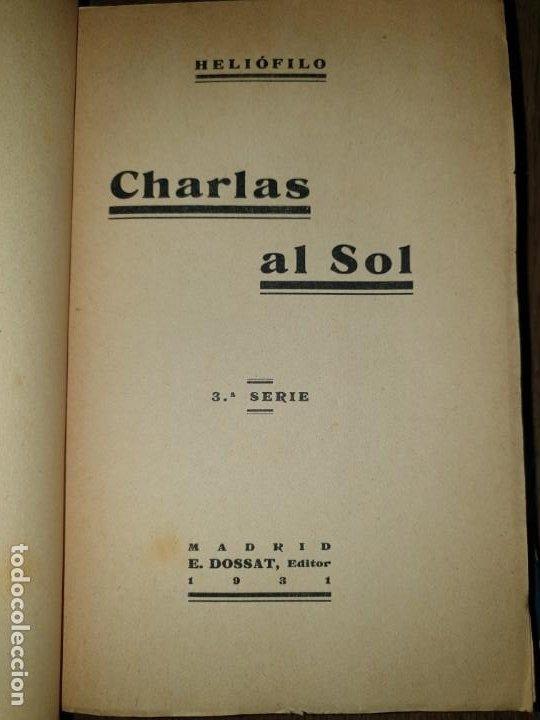 Libros de segunda mano: 2 libros de CHARLAS AL SOL. HELIOFILO . E. Dossat. Madrid. 1931. - Foto 4 - 198612115
