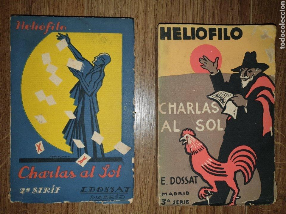 2 LIBROS DE CHARLAS AL SOL. HELIOFILO . E. DOSSAT. MADRID. 1931. (Libros de Segunda Mano (posteriores a 1936) - Literatura - Otros)