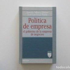 Libros de segunda mano: POLÍTICA DE EMPRESA, EL GOBIERNO DE LA EMPRESA DE NEGOCIOS, ANTONIO VALERO Y VICENTE JOSÉ LUIS LUCAS. Lote 198627125
