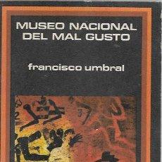 Libros de segunda mano: FRANCISCO UMBRAL MUSEO NACIONAL DEL MAL GUSTO PLAZA JANES BARCELONA 1976. Lote 198637275