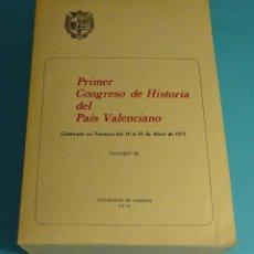 Libros de segunda mano: 1ER CONGRESO DE HISTORIA DEL PAÍS VALENCIANO. VOLUMEN III. 14 AL 18 DE ABRIL DE 1971. UNIV.VALENCIA. Lote 198650807