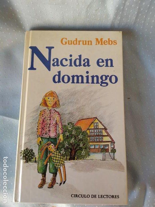 NACIDA EN DOMINGO - GUDRUN MEBS (Libros de Segunda Mano - Literatura Infantil y Juvenil - Otros)