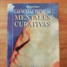 Libros de segunda mano: LAS NUEVAS TÉCNICAS MENTALES CURATIVAS . Lote 198660957