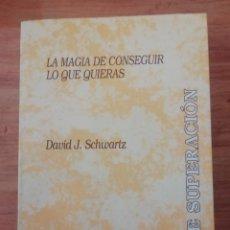 Libros de segunda mano: LA MAGIA DE CONSEGUIR LO QUE QUIERAS . Lote 198661048