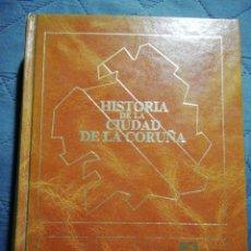 Libros de segunda mano: HISTORIA DE LA CIUDAD DE LA CORUÑA. JOSÉ RAMÓN BARREIRO FERNÁNDEZ. Lote 198670840
