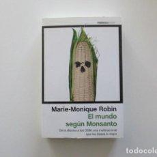 Libros de segunda mano: EL MUNDO SEGÚN MONSANTO, MARIE MONIQUE ROBIN (ORGANISMOS GENÉTICAMENTE MODIFICADOS). Lote 198689768