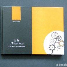 Libros de segunda mano: LA FE D'ESPARTACO – XANDRU FERNÁNDEZ / ILUSTRACIONES DE PABLO AMARGO – ÁMBITU 2004. Lote 198759867