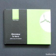 Libros de segunda mano: ALMINISTRAR LA TIERRA – XANDRU FERNÁNDEZ / ILUSTRACIONES DE PABLO AMARGO – ÁMBITU 2004. Lote 198760111