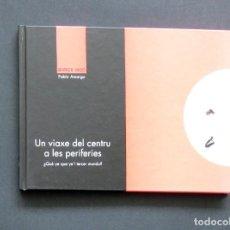 Libros de segunda mano: UN VIAXE DEL CENTRU A LES PERIFERIES – XANDRU FERNÁNDEZ / ILUSTRACIONES DE PABLO AMARGO – 2004. Lote 198760385