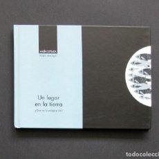Libros de segunda mano: UN LUGAR EN LA TIERRA – XANDRU FERNÁNDEZ / ILUSTRACIONES DE PABLO AMARGO – ÁMBITU 2004. Lote 198760640