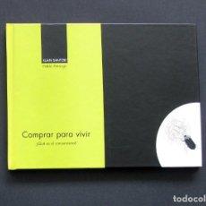 Libros de segunda mano: COMPRAR PARA VIVIR – XANDRU FERNÁNDEZ / ILUSTRACIONES DE PABLO AMARGO – ÁMBITU 2004. Lote 198760738