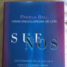Libros de segunda mano: GRAN ENCICLOPEDIA DE LOS SUEÑOS - PAMELA BALL. Lote 198765706