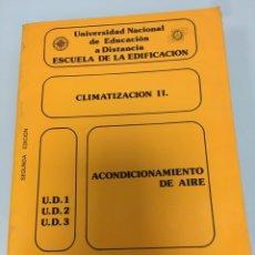 Libros de segunda mano: CLIMATIZACIÓN 2. ACONDICIONAMIENTO DE AIRE. ESCUELA DE EDIFICACIÓN. UNED. Lote 198770797