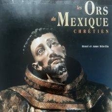 Libros de segunda mano: LES ORS DU MEXIQUE CHRÉTIEN. Lote 198780485