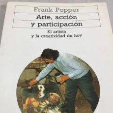 Libros de segunda mano: ARTE, ACCIÓN Y PARTICIPACIÓN - FRANK POPPER - AKAL / ARTE Y ESTÉTICA. Lote 198791412