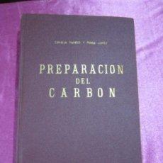 Libros de segunda mano: PREPARACION DEL CARBON DE CANEJA PANDO Y PEREZ LOPEZ PROFESORES DE ESCUELA DE MINAS DE MIERES. Lote 35434156