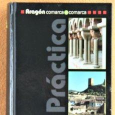 Libros de segunda mano: GUIA PRACTICA DE ARAGON COMARCA A COMARCA. VARIOS AUTORES. 2006. Lote 198860298
