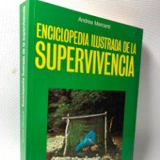 Libros de segunda mano: ENCICLOPEDIA ILUSTRADA DE LA SUPERVIVENCIA ··· ANDREA MERCANTI ··. Lote 214236346