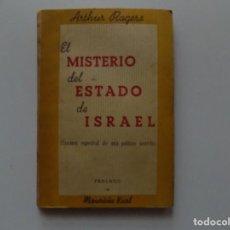 Libros de segunda mano: LIBRERIA GHOTICA. ARTHUR ROGERS. EL MISTERIO DEL ESTADO DE ISRAEL. 1949.PRIMERA EDICIÓN.. Lote 198916762