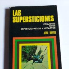 Libros de segunda mano: LAS SUPERSTICIONES CONJURO RITOS ESPÍRITUS FASTOS Y NEFASTOS . JOSÉ BEFAN . ...PARASPCOLOGIA. Lote 198935432
