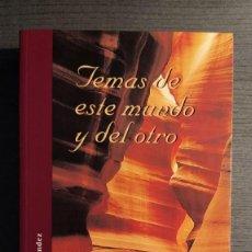 Libros de segunda mano: TEMAS DE ESTE MUNDO Y DEL OTRO. ELIAS FERNANDEZ ESPINA. EDITORIAL: CLUB DE AUTORES. PUBLI ONDAS . Lote 198942976