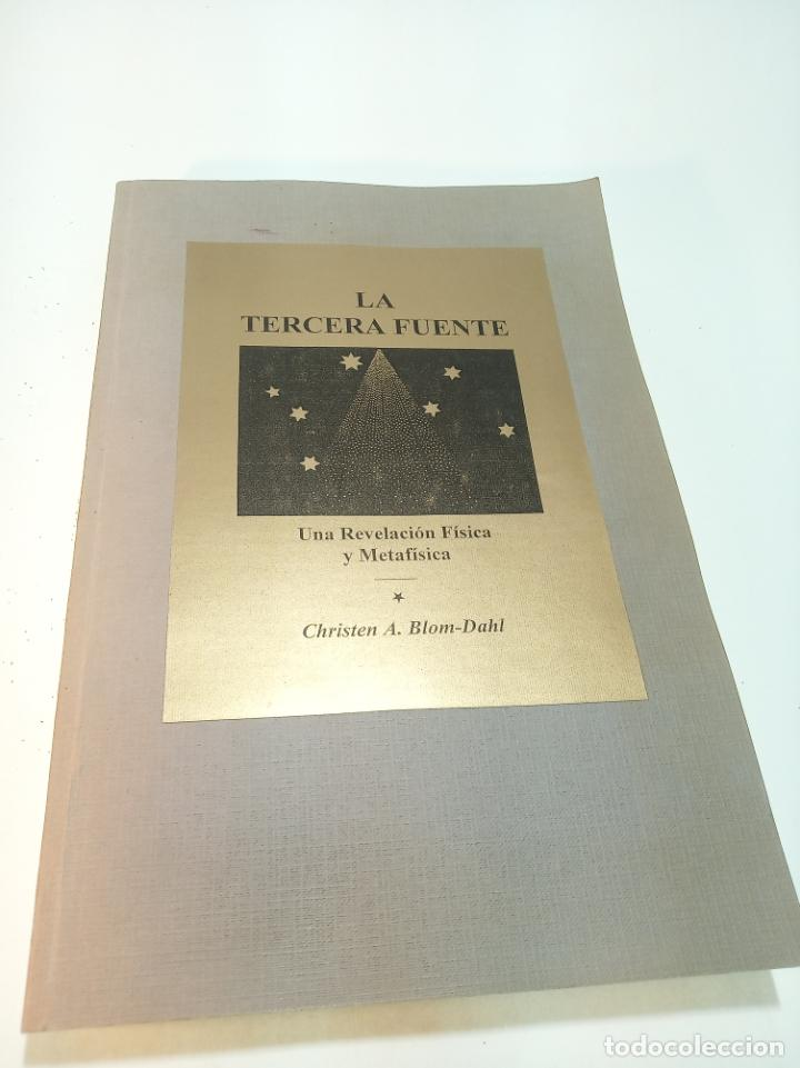 LA TERCERA FUENTE. UNA REVELACIÓN FÍSICA Y METAFÍSICA. CHRISTEN A. BLOM-DAHL. RARÍSIMO. (Libros de Segunda Mano - Pensamiento - Otros)