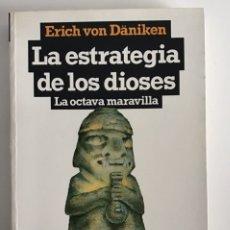 Libros de segunda mano: LAS ESTRATEGIAS DE LOS DIOSES / ERICH VON DÄNIKEN / HORIZONTE / PLAZA & JANES. Lote 198946982