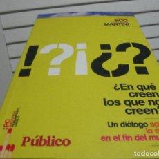 Libros de segunda mano: ¿EN QUE CREEN LOS QUE NO CREEN? UMBERTO ECO / CARLO MARIA MARTINI. Lote 198961082