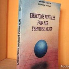 Libros de segunda mano: EJERCICIOS MENTALES PARA SER Y SENTIRSE MEJOR / MATIAS S.CALLEJA. Lote 198994640