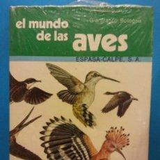 Livros em segunda mão: EL MUNDO DE LAS AVES. GIANFRANCO BOLOGNA. EDITORIAL ESPASA-CALPE S.A.. Lote 199121920