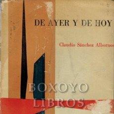 Libros de segunda mano: SÁNCHEZ ALBORNOZ, CLAUDIO. DE AYER Y DE HOY. Lote 199127877