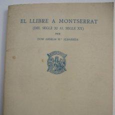 Libros de segunda mano: EL LLIBRE A MONTSERRAT DEL SEGLE XI AL SEGLE XX (1985). Lote 199187033