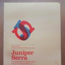Libros de segunda mano: JUNÍPER SERRA: UN LLIGAM DES DE LA MEDITERRÀNIA FINS AL NOU MÓN AL SEGLE XVIII [MALLORCA]. Lote 199204645