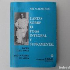 Libros de segunda mano: LIBRERIA GHOTICA. SRI AUROBINDO. CARTAS SOBRE EL YOGA INTEGRAL Y SUPRAMENTAL.2001.. Lote 199217037