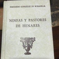 Libros de segunda mano: NINFAS Y PASTORES DE HENARES. BERNARDO GONZÁLEZ DE BOBADILLA. Lote 199324896