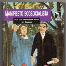 Libros de segunda mano: MANIFIESTO ECOSOCIALISTA. POR UNA ALTERNATIVA VERDE EN EUROPA. STENGHERS, ANTUNES, JUQUIN, WOLF.... Lote 199328325