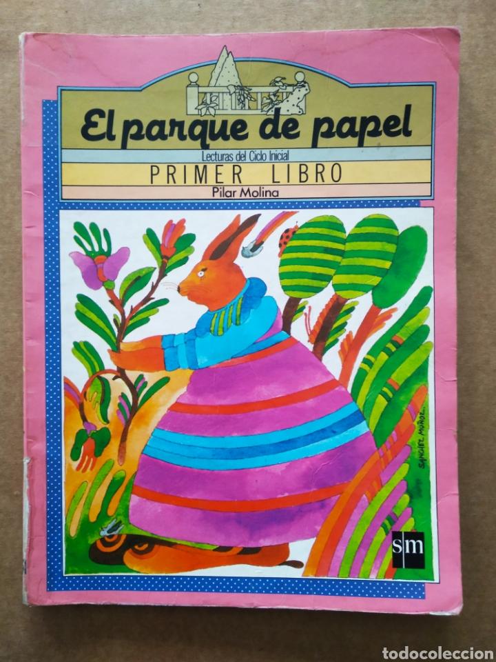 EL PARQUE DE PAPEL: PRIMER LIBRO/LECTURAS DEL CICLO INICIAL, POR PILAR MOLINA (SM). SÁNCHEZ MUÑOZ. (Libros de Segunda Mano - Literatura Infantil y Juvenil - Otros)