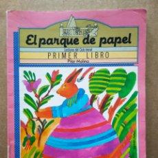 Libros de segunda mano: EL PARQUE DE PAPEL: PRIMER LIBRO/LECTURAS DEL CICLO INICIAL, POR PILAR MOLINA (SM). SÁNCHEZ MUÑOZ.. Lote 199365641