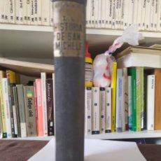 Libros de segunda mano: LA HISTORIA DE SAN MICHELE POR AXEL MUNTHE 1944, PG. 319. LLEVA LA FIRMA DEL AUTOR. Lote 199407075