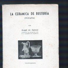 Libros de segunda mano: LA CERAMICA DE BUSTURIA. Lote 199410568
