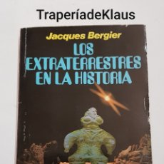 Libros de segunda mano: LOS EXTRATERRESTRES EN LA HISTORIA - JACQUES BERGIER - TDK190. Lote 199525351