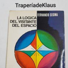 Libros de segunda mano: LA LOGICA DEL VISITANTE DEL ESPACIO - FERNANDO SESMA - TDK190. Lote 199525981