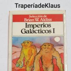 Libros de segunda mano: IMPERIOS GALACTICOS I - BRIAN W ALDISS - TDK190. Lote 199526287