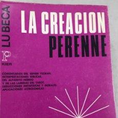 Libros de segunda mano: LA CREACION PERENNE. LE BECA. EDITORIAL KIER. 1970 1ª EDICIÓN. Lote 199577963