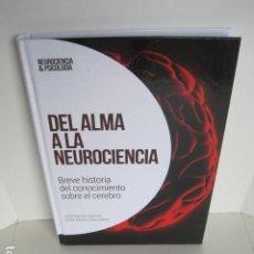 Libros de segunda mano: DEL ALMA A LA NEUROCIENCIA. HISTORIA SOBRE EL CEREBRO. JOSÉ RAMÓN ALONSO, IRENE ALONSO ESQUISÁBEL. . Lote 199636053