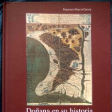 Libri di seconda mano: DOÑANA EN SU HISTORIA. 4 SIGLOS DE EXPLOTACIÓN Y CONSERVACIÓN EN POSESIÓN DE LA CASA DE LOS GUZMANES. Lote 199683520