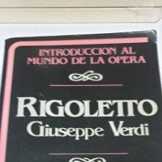 Libros de segunda mano: INTRODUCCIÓN AL MUNDO DE LA ÓPERA. RIGOLETTO GIUSEPPE VERDI. Lote 199776706
