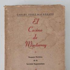 Libros de segunda mano: EL CASINO DE MONTERREY BOSQUEJO HISTÓRICO DE LA SOCIEDAD REGIOMONTANA. CARLOS PEREZ-MALDONADO 1950. Lote 199800296